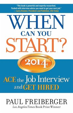 When Can You Start?: Ace the Job Interview and Get Hired - Freiberger, Paul