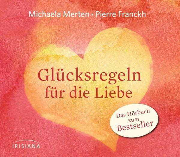 Glücksregeln für die Liebe, 1 Audio-CD - Merten, Michaela; Franckh, Pierre