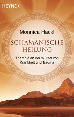 Schamanische Heilung - Hackl, Monnica