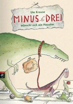 Minus Drei wünscht sich ein Haustier / Minus Drei Bd.1