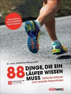 88 Dinge, die ein Läufer wissen muss - Marquardt, Matthias