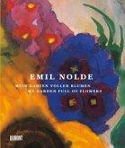 Emil Nolde. Mein Garten voller Blumen.\My Garden full of Flowers