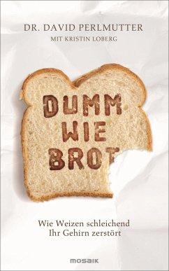 Dumm wie Brot - Perlmutter, David;Loberg, Kristin