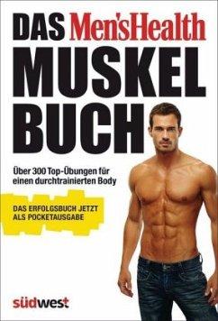 Das Men´s Health Muskelbuch (Pocketausgabe)