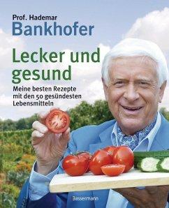 Lecker und gesund - Bankhofer, Hademar