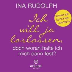 Ich will ja loslassen, doch woran halte ich mich dann fest?, 2 Audio-CDs - Rudolph, Ina