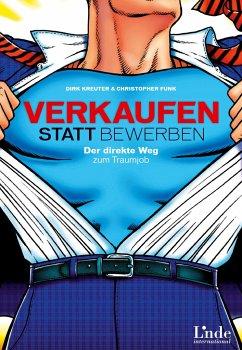 Verkaufen statt Bewerben - Kreuter, Dirk; Funk, Christopher