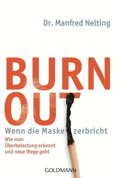 Burn-out - Wenn die Maske zerbricht - Nelting, Manfred