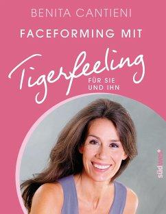 Faceforming mit Tigerfeeling für sie und ihn - Cantieni, Benita