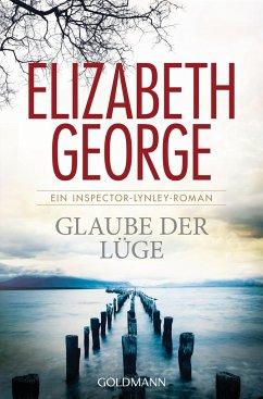 Glaube der Lüge / Inspector Lynley Bd.17 - George, Elizabeth