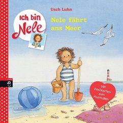 Nele fährt ans Meer / Ich bin Nele Bd.5 - Luhn, Usch