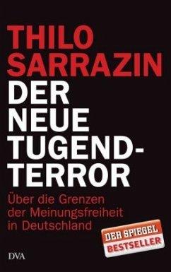 Der neue Tugendterror - Sarrazin, Thilo