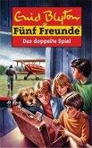 Das doppelte Spiel / Fünf Freunde Bd.69