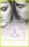 Bedingungslos / Addicted to you Bd.3