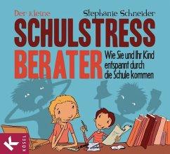 Der kleine Schulstress-Berater - Schneider, Stephanie