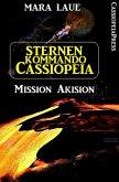 Sternenkommando Cassiopeia 1 - Mission Akision (Science Fiction Abenteuer) (eBook, ePUB)
