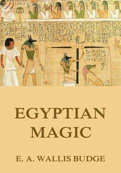 Egyptian Magic (eBook, ePUB) - Budge, E. A. Wallis