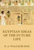 Egyptian Ideas Of The Future Life (eBook, ePUB)