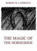 The Magic Of The Horse-Shoe (eBook, ePUB)