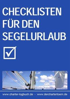 Checklisten für den Segelurlaub 2013. Auch zum Skippertraining nach der SKS-Prüfung. (eBook, ePUB) - Brackmann, Ludwig