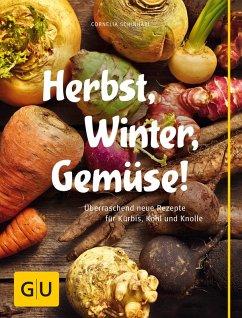 Herbst, Winter, Gemüse! (eBook, ePUB) - Schinharl, Cornelia