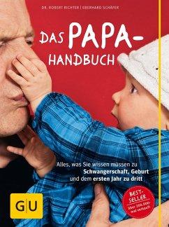 Das Papa-Handbuch (eBook, ePUB) - Richter, Robert; Schäfer, Eberhard