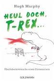 Heul doch, T-Rex! (eBook, ePUB)