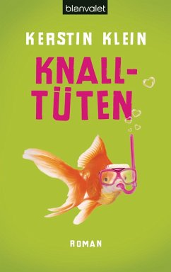 Knalltüten (eBook, ePUB) - Klein, Kerstin