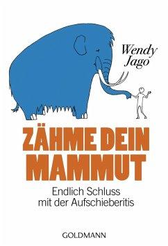 Zähme dein Mammut (eBook, ePUB) - Jago, Wendy