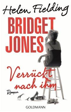 Verrückt nach ihm / Bridget Jones Bd.4 (eBook, ePUB) - Fielding, Helen