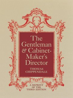 The Gentleman and Cabinet-Maker's Director (eBook, ePUB) - Chippendale, Thomas