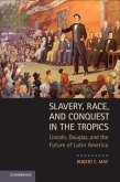 Slavery, Race, and Conquest in the Tropics (eBook, PDF)