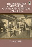 The 1912 and 1915 Gustav Stickley Craftsman Furniture Catalogs (eBook, ePUB)