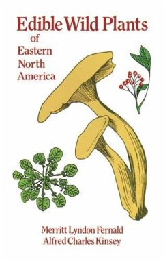 Edible Wild Plants of Eastern North America (eBook, ePUB) - Fernald, Merritt Lyndon; Kinsey, Alfred Charles