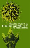 Fruit Key and Twig Key to Trees and Shrubs (eBook, ePUB)
