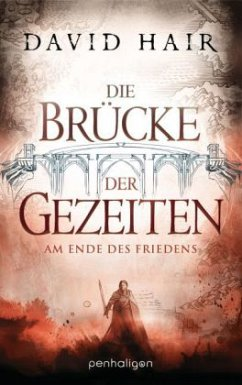 Am Ende des Friedens / Die Brücke der Gezeiten Bd.2 - Hair, David