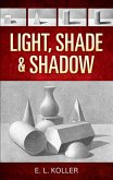 Light, Shade and Shadow (eBook, ePUB)