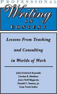 Professional Writing in Context (eBook, ePUB) - Reynolds, John Frederick; Matalene, Carolyn B.; Magnotto, Joyce Neff; Samson, Jr.; Sadler, Lynn Veach