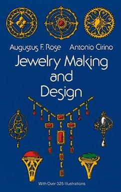 Jewelry Making and Design (eBook, ePUB) - Rose, Augustus F.; Cirino, Antonio