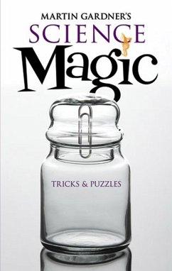 Martin Gardner's Science Magic (eBook, ePUB) - Gardner, Martin