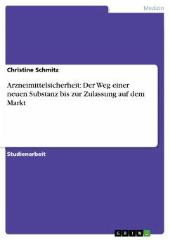 Arzneimittelsicherheit: Der Weg einer neuen Substanz bis zur Zulassung auf dem Markt (eBook, PDF)