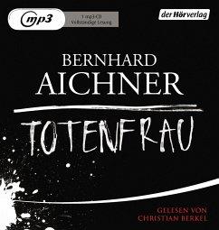 Totenfrau / Totenfrau-Trilogie Bd.1 (1 MP3-CDs) - Aichner, Bernhard
