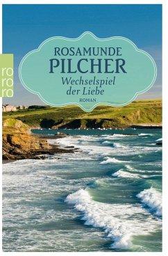 Wechselspiel der Liebe - Pilcher, Rosamunde