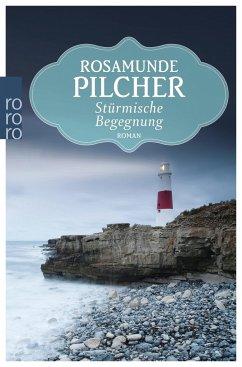 Stürmische Begegnung - Pilcher, Rosamunde