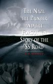 Nazi, the Painter and the Forgotten Story of the SS Road (eBook, ePUB)