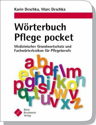 Wörterbuch Pflege pocket von Karin Deschka; Marc Deschka - Fachbuch ...