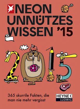 Unnützes Wissen 2015 - Tages-Abreißkalender - NEON