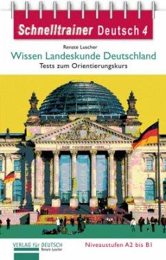 Schnelltrainer Deutsch: Wissen Landeskunde Deut...