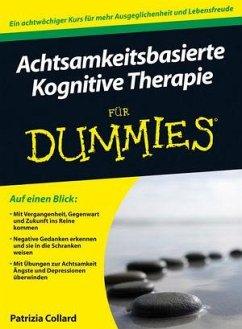 Achtsamkeitsbasierte Kognitive Therapie für Dummies - Collard, Patrizia