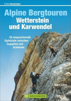 Alpine Bergtouren Wetterstein und Karwendel - Zahel, Mark